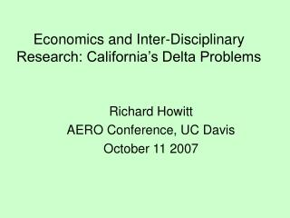 Economics and Inter-Disciplinary Research: California's Delta Problems