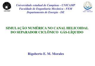 SIMULAÇÃO NUMÉRICA NO CANAL HELICOIDAL DO SEPARADOR CICLÔNICO  GÁS-LÍQUIDO