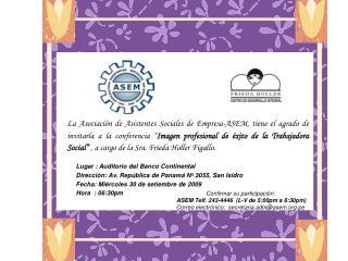 Lugar : Auditorio del Banco Continental  Direcci�n: Av. Rep�blica de Panam� N� 3055, San Isidro
