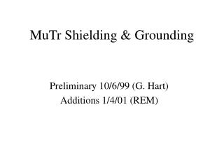 MuTr Shielding & Grounding