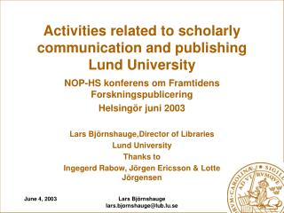 Activities related to scholarly communication and publishing Lund University