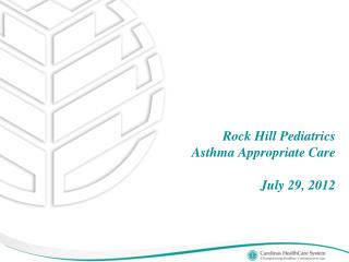 Rock Hill Pediatrics  Asthma Appropriate Care  July 29, 2012