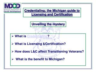 What is  Credentialing ?  What is Licensing &Certification?