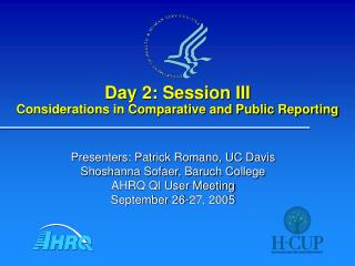 Day 2: Session III Considerations in Comparative and Public Reporting