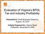 Evaluation of Virginia s BPOL Tax and Industry Profitability