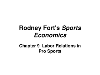 Chapter 9 Labor Relations in Pro Sports