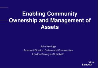 Enabling Community Ownership and Management of  Assets