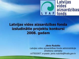 Latvijas vides aizsardzības fonda izsludinātie projektu konkursi  2008. gadam