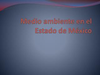 Medio ambiente en el Estado de México