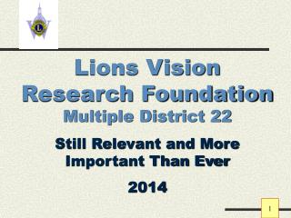 Lions Vision Research Foundation  Multiple District 22 Still Relevant and More Important Than Ever