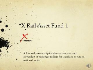 X Rail Asset Fund 1