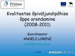 Kvaliteetse õpiväljundipõhise õppe arendamine  (2008-2011 )