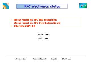 Status report on RPC FEB production Status report on RPC Distribution Board Interfaces RPC-LB