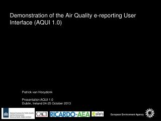 Demonstration of the Air Quality e-reporting User Interface (AQUI 1.0)