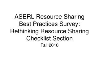 ASERL Resource Sharing Best Practices Survey:  Rethinking Resource Sharing Checklist Section