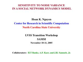 SENSITIVITY TO NOISE VARIANCE  IN A SOCIAL NETWORK DYNAMICS MODEL
