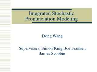 Integrated Stochastic Pronunciation Modeling