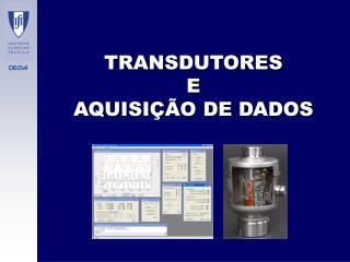 TRANSDUTORES E AQUISIÇÃO DE DADOS