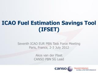 ICAO Fuel Estimation Savings Tool (IFSET)