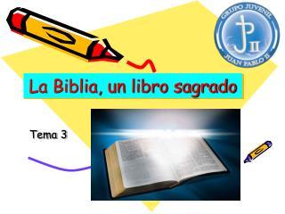 La Biblia, un libro sagrado
