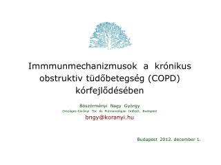 Immmunmechanizmusok  a  krónikus obstruktiv tüdőbetegség (COPD) kórfejlődésében