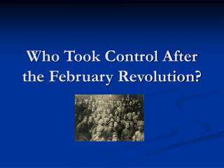 Who Took Control After the February Revolution?
