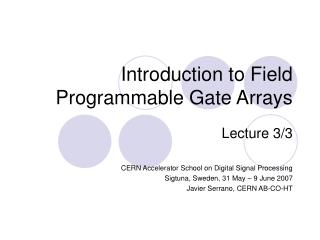 Introduction to Field Programmable Gate Arrays