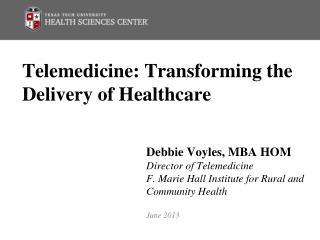 Telemedicine: Transforming the Delivery of Healthcare