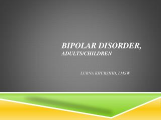Bipolar Disorder,  Adults/Children
