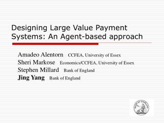 Designing Large Value Payment Systems: An Agent-based approach