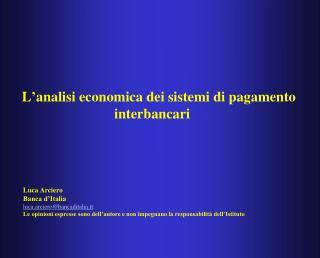 L'analisi economica dei sistemi di pagamento interbancari