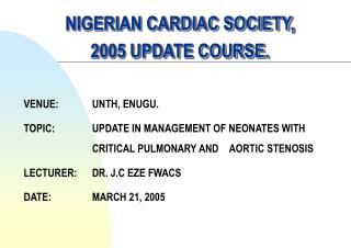 NIGERIAN CARDIAC SOCIETY, 2005 UPDATE COURSE.