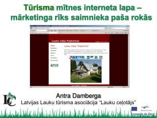 """Antra Damberga Latvijas Lauku tūrisma asociācija """"Lauku ceļotājs"""""""