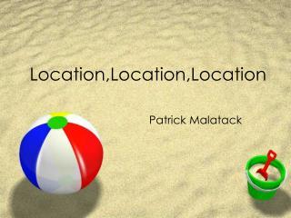 Location,Location,Location