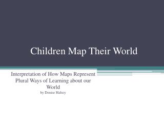 Children Map Their World