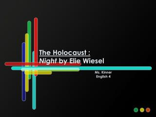 The Holocaust : Night  by Elie Wiesel