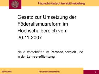 Gesetz zur Umsetzung der  Föderalismusreform im  Hochschulbereich vom 20.11.2007