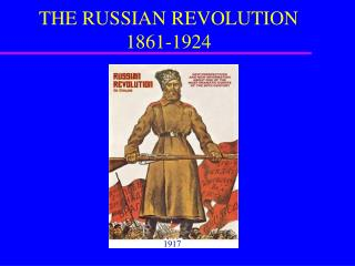 THE RUSSIAN REVOLUTION 1861-1924