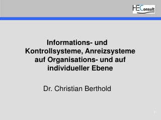 Informations- und Kontrollsysteme, Anreizsysteme auf Organisations- und auf individueller Ebene