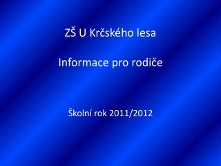 ZŠ U Krčského lesa Informace pro rodiče