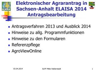 Elektronischer Agrarantrag in Sachsen-Anhalt ELAISA 2014 Antragsbearbeitung
