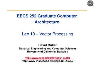 EECS 252 Graduate Computer Architecture  Lec 10  – Vector Processing