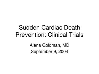 Sudden Cardiac Death Prevention: Clinical Trials