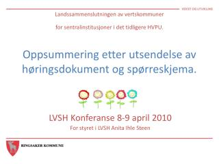 LVSH Konferanse 8-9 april 2010 For styret i LVSH Anita Ihle Steen