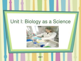 Unit I: Biology as a Science