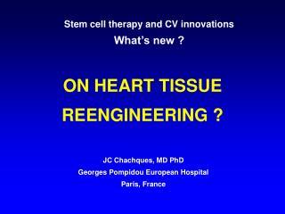 ON HEART TISSUE REENGINEERING ?