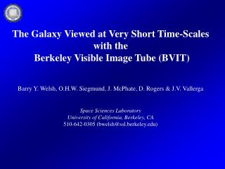 The Galaxy Viewed at Very Short Time-Scales  with the  Berkeley Visible Image Tube (BVIT)