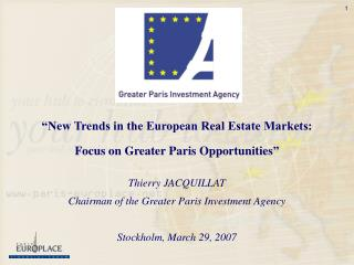 """New Trends in the European Real Estate Markets:  Focus on Greater Paris Opportunities """