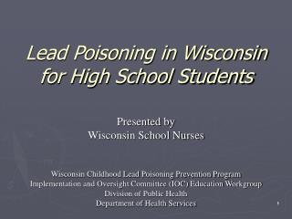 Lead Poisoning in Wisconsin for High School Students Presented by Wisconsin School Nurses