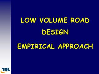 LOW VOLUME ROAD DESIGN EMPIRICAL APPROACH